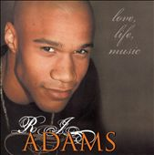 R.J. Adams: Love, Life, Music