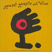 Medeski, Martin & Wood: Friday Afternoon in the Universe