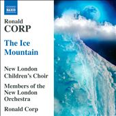 Ronald Corp: The Ice Mountain / New London Orchestra & Children's Choir