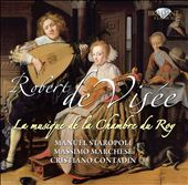 Robert de Vis&eacute;e: La Musique de la Chamber du Roy