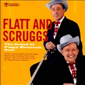 Flatt & Scruggs: The  Sound of Foggy Mountain Soul *