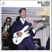 Ike Turner: Real Gone Rocket: Session Man Extraordinaire: Selected Singles 1951-59