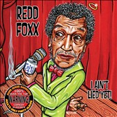 Redd Foxx: I Ain't Lied Yet! [PA]
