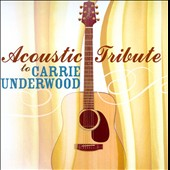 Various Artists: Acoustic Tribute to Carrie Underwood