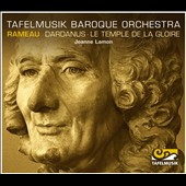 Rameau: Dardanus; Le Temple De La Glore / Tafelmusic Baroque Orchestra