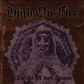 High on Fire: The Art of Self Defense