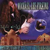 Michael Lee Firkins: Cactus Cruz