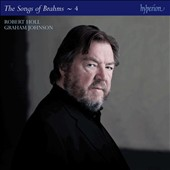 The Complete Songs of Johannes Brahms, Vol. 4 / Robert Holl, bass-baritone, Graham Johnson, piano