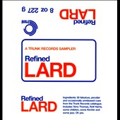 Various Artists: Refined Lard: A Trunk Records Sampler