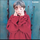Placebo (UK): Placebo