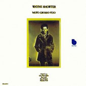 Wayne Shorter: Moto Grosso Feio [Limited Edition]