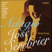 Adagio - Works for String Orchestra by Rautavaara, Spinei, Carter, Madetoja, Turina, Puccini et al. / Serebrier