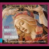 Bach: Magnificat; Handel: Dixit Dominus / Concerto Koln, Bavarian Radio Chorus