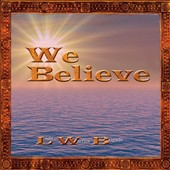 Light Warrior Brigade: We Believe
