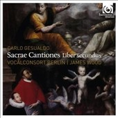 Carlo Gesualdo: Sacrae Cantiones, Liber secundus / Vocal Concsort Berlin, James Wood