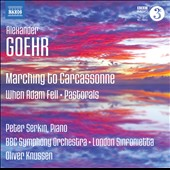 Alexander Goehr: Marching to Carcassonne; When Adam Fell; Pastorals / Peter Serkin, piano