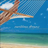 David Arkenstone: Caribbean Dreams: An Instrumental Tropical Paradise