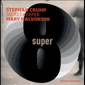 Stephan Crump/Mary Halvorson: Super Eight *