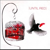 Until Red: Until Red [Slipcase]