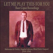 Various Artists: Let Me Play This for You: Rare Cajun Recordings [Digipak]