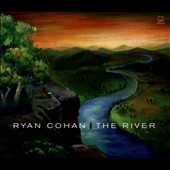 Ryan Cohan: The River [Digipak]