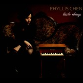 Phyllis Chen (Toy Piano): Little Things [Digipak] *