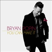 Bryan Popin: You Can Make It