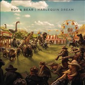Boy & Bear: Harlequin Dream