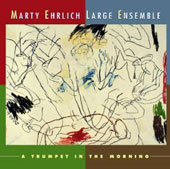 Marty Ehrlich Large Ensemble/Marty Ehrlich: A  Trumpet in the Morning