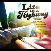 Various Artists: Life Is a Highway [Universal] [Digipak]