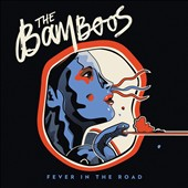 The Bamboos: Fever in the Road *
