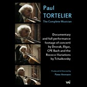 Paul Tortelier: The Complete Musician [Video]