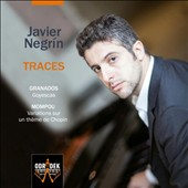 Mompou: Variations on a Theme by Chopin; Granados: Goyescas / Javier Negrín, piano