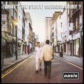 Oasis: (What's the Story) Morning Glory? [9/30]