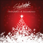 Shakatak: Snowflakes and Jazzamatazz: The Christmas Collection