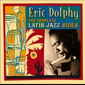 Eric Dolphy: The Complete Latin Jazz Sides
