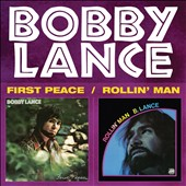 Bobby Lance: First Peace/Rollin' Man