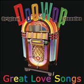 Various Artists: Original Doo Wop Classics: Great Love Songs