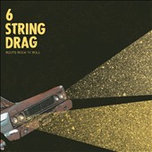 6 String Drag: Roots Rock 'n' Roll [Slipcase] *
