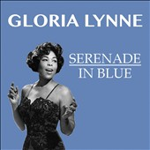 Gloria Lynne: Serenade in Blue