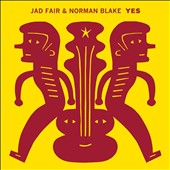 Jad Fair/Norman Blake: Yes [Digipak] *
