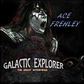 Ace Frehley: Galactic Explorer: The Uncut Interviews