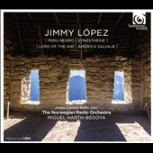 Jimmy López: Perú Negro; Synesthésie; Lord of the Air; América Salvaje