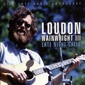 Loudon Wainwright III: Late Night Calls *