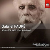 Gabriel Fauré: Songs for Bass Voice and Piano - Baudelaire Settings (3); Tuscan Settings (2); Gautier Settings (2); Verlaine Settings (3) / Jared Schwartz, bass; Roy Howat, piano