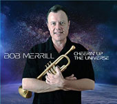 Bob Merrill: Cheerin' Up the Universe [Digipak] *
