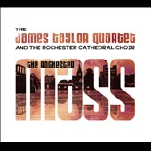 Rochester Cathedral Choir/James Taylor Quartet (Organ/Keys): The  Rochester Mass [Digipak] *