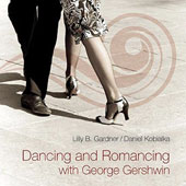 Daniel Kobialka/Lilly B. Gardner: Dancing and Romancing With George Gershwin