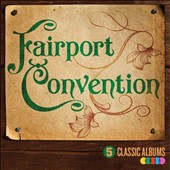 Fairport Convention: Five Classic Albums [Slipcase]