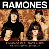 Ramones: Pinheads in Buenos Aires